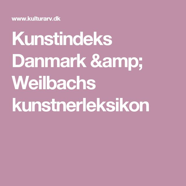 Kunstindeks Danmark & Weilbachs kunstnerleksikon