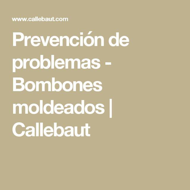 Prevención de problemas - Bombones moldeados | Callebaut