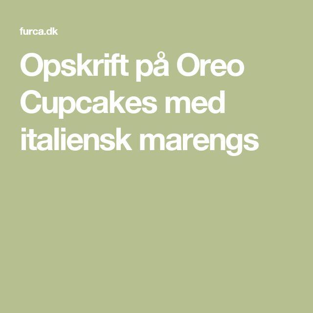 Opskrift på Oreo Cupcakes med italiensk marengs