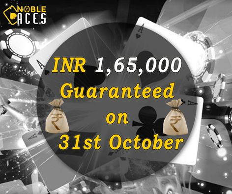 INR 1,65,000 Guaranteed this Saturday ( 31st October ) on Nobleaces.com  15K GTD PLO at 9:30 PM ( Entry: 500+50 ) 100K GTD Hold'em at 10:15 PM ( Entry: 1000+10 ) 50K GTD Hold'em at 10:30 PM ( Entry: 500+50 ) #OnlinePoker #Tournaments