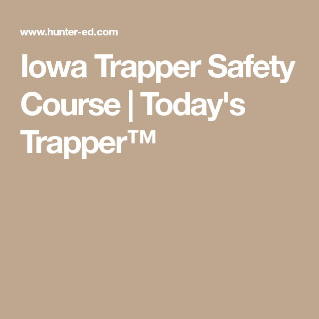 Iowa Trapper Safety Course | Today's Trapper™