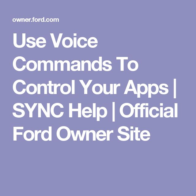 Use Voice Commands To Control Your Apps | SYNC Help | Official Ford Owner Site