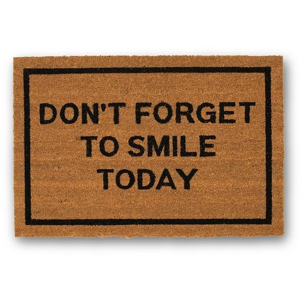 Clever Doormats Don't Forget To Smile Today Brown Coir Doormat ($19) ❤ liked on Polyvore featuring home, outdoors, outdoor decor, no color, brown box, coco fiber door mats, coconut fiber door mats, brown door mat and coconut fiber doormat