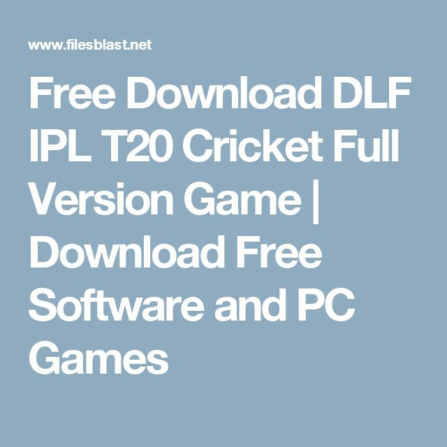 Free Download DLF IPL T20 Cricket Full Version Game | Download Free Software and PC Games