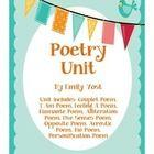 Poetry Unit includes templates for the following poems:  Couplet Poem I Am Poem Feeling A Poem Diamante Poem Alliteration Poem Five Senses Poem Opp...