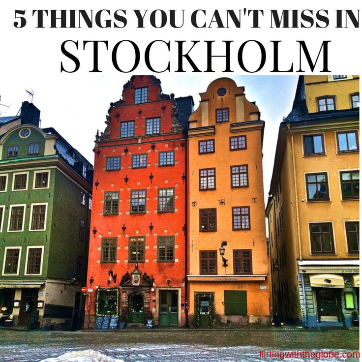 5 Things You Can't Miss in Stockholm, Sweden.  Click the pin to read the post from www.flirtingwiththeglobe.com