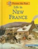 Cover of: Life in New France by Jennifer Blizin Gillis