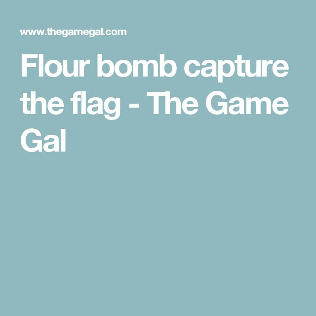Flour bomb capture the flag - The Game Gal
