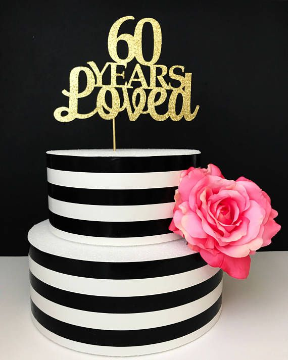 60th Birthday Cake Topper 60 Years Loved