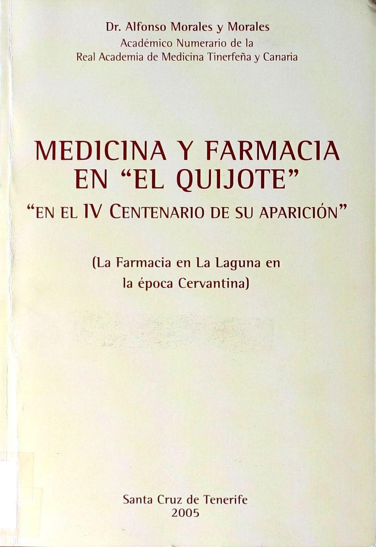 """Medicina y farmacia en """"El Quijote"""" : en el IV centenario de su aparición / Alfonso Morales y Morales http://absysnetweb.bbtk.ull.es/cgi-bin/abnetopac01?TITN=334164"""