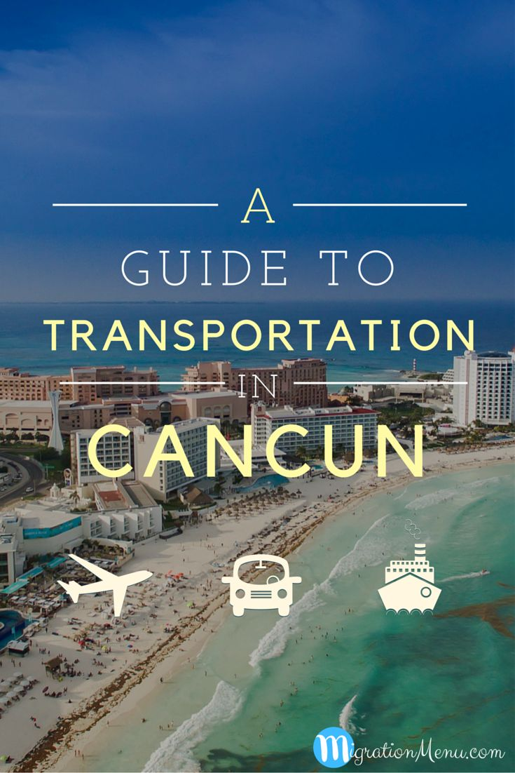 Very Informative Travel Guide to Transportation in Cancun | How to get around during your vacation in Yucatan Peninsula, Mexico | Car Rental, Taxi, Bus, Colectivo, Ferry | www.MigrationMenu.com