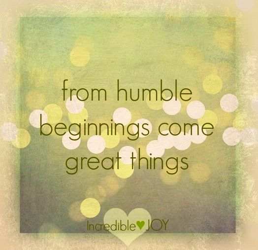 Humble Beginnings Quotes: Always Be Humble Quotes. QuotesGram