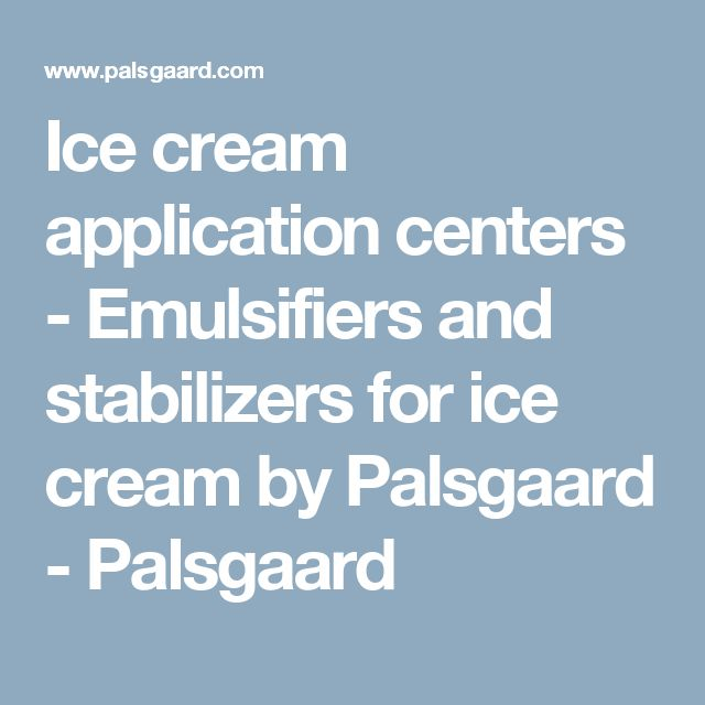 Ice cream application centers - Emulsifiers and stabilizers for ice cream by Palsgaard             - Palsgaard