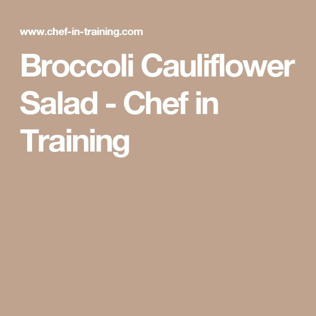 Broccoli Cauliflower Salad - Chef in Training