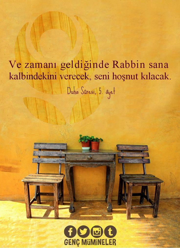 Ve zamanı geldiğinde Rabbin sana kalbindekini verecek, seni hoşnut kılacak. Duha Sûresi, 5. âyet #birayet