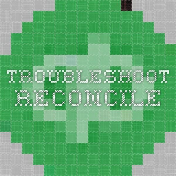 Troubleshoot reconcile