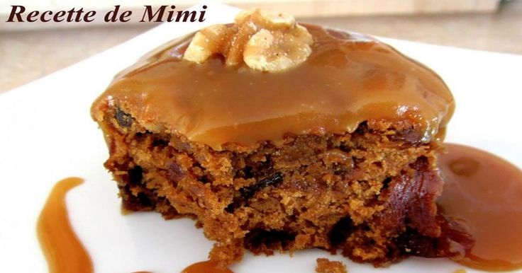 Un gâteau moelleux, riche en dattes et en noix... arrosé d'une sauce au caramel maison
