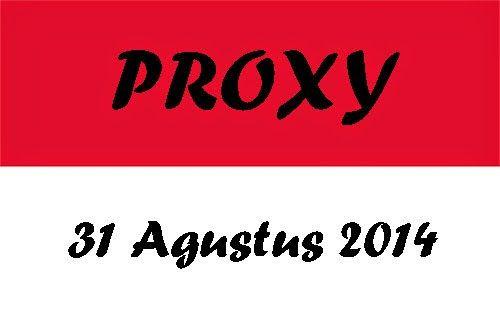 Proxy Indonesia terbaru 31 Agustus 2014.