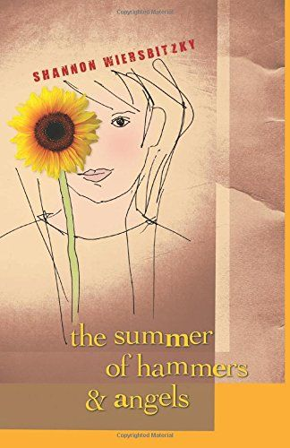 Another beautiful middle grade book--The Summer of Hammers and Angels--by Shannon Wiersbitzky
