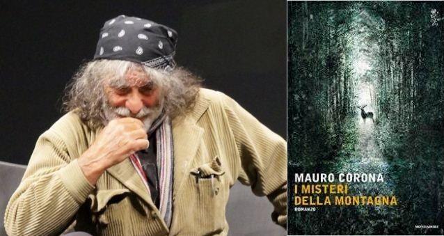 Mauro Corona, ''Mi danno del bugiardo, pago un prezzo terribile al mio paese'' I misteri della montagna, Mauro Corona, libri, lettura, Trento libreriamo.it