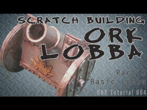 Scratch Building a Ork Lobba Pt 1 - Basic Lobba (Deff Head Dice Tutorial 004) - YouTube