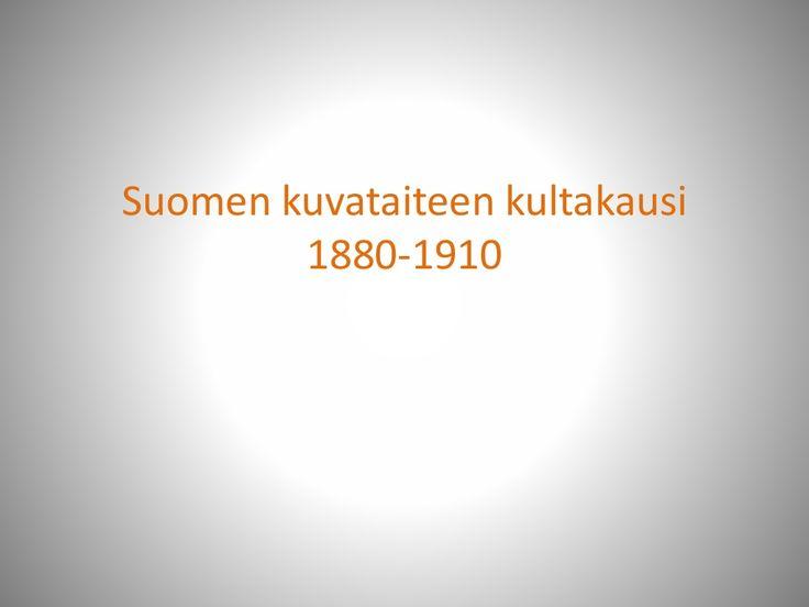 Suomen kuvataiteen kultakausi by Jukka Melaranta via slideshare