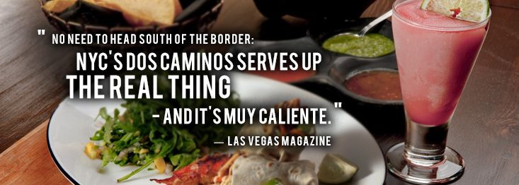 See breakfast, lunch, dinner and drinks menus for Dos Caminos Mexican restaurants in NYC, Atlantic City, and Fort Lauderdale.