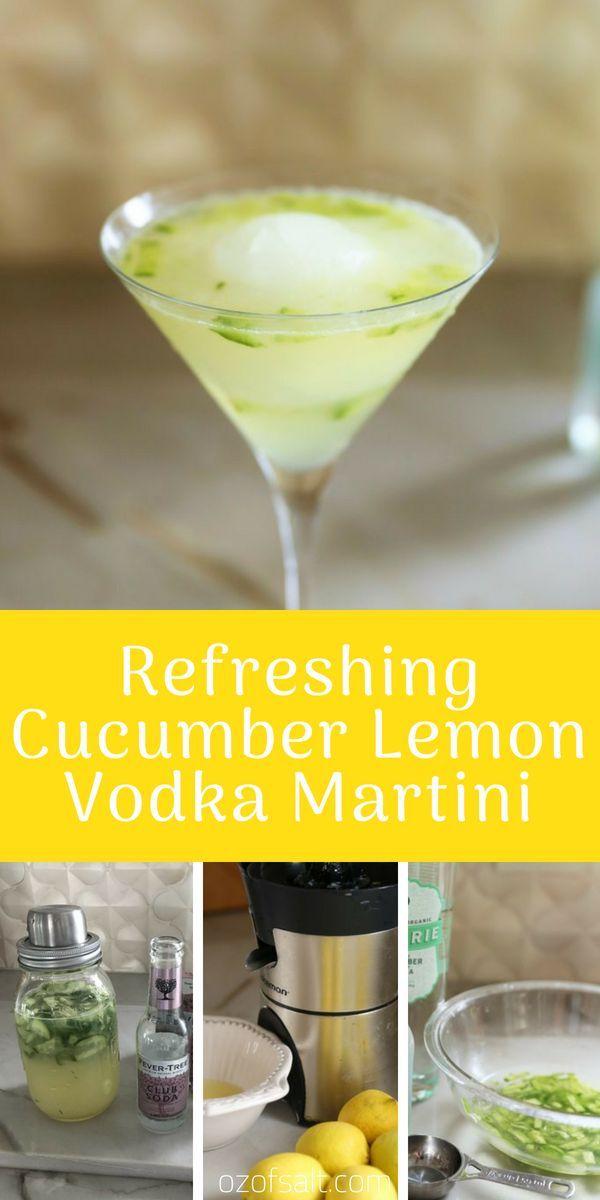The best cucumber lemons vodka martini recipe for the summer. #ozofsalt #mixed …