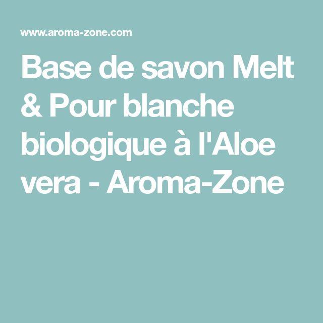Base de savon Melt & Pour blanche biologique à l'Aloe vera - Aroma-Zone