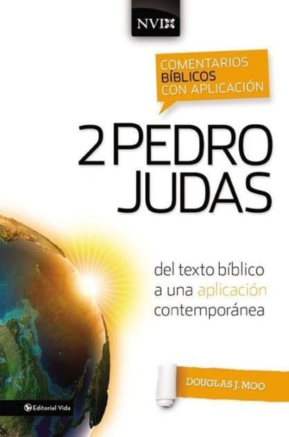 Comentario Biblico con Aplicacion NVI: 2 Pedro and Judas (The NIV Application Commentary Series: 2 Peter and Jude)
