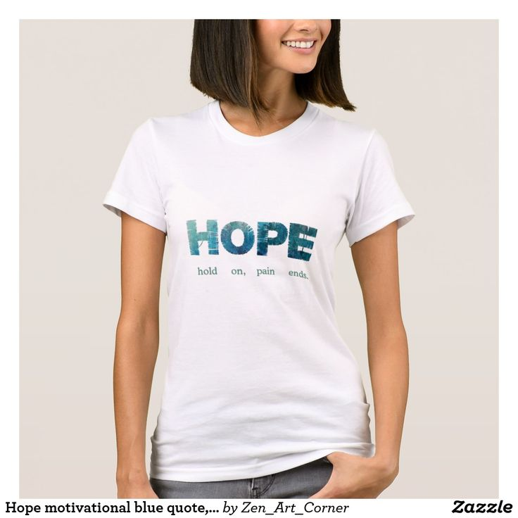 Hope motivational blue quote, fitted white t-shirt