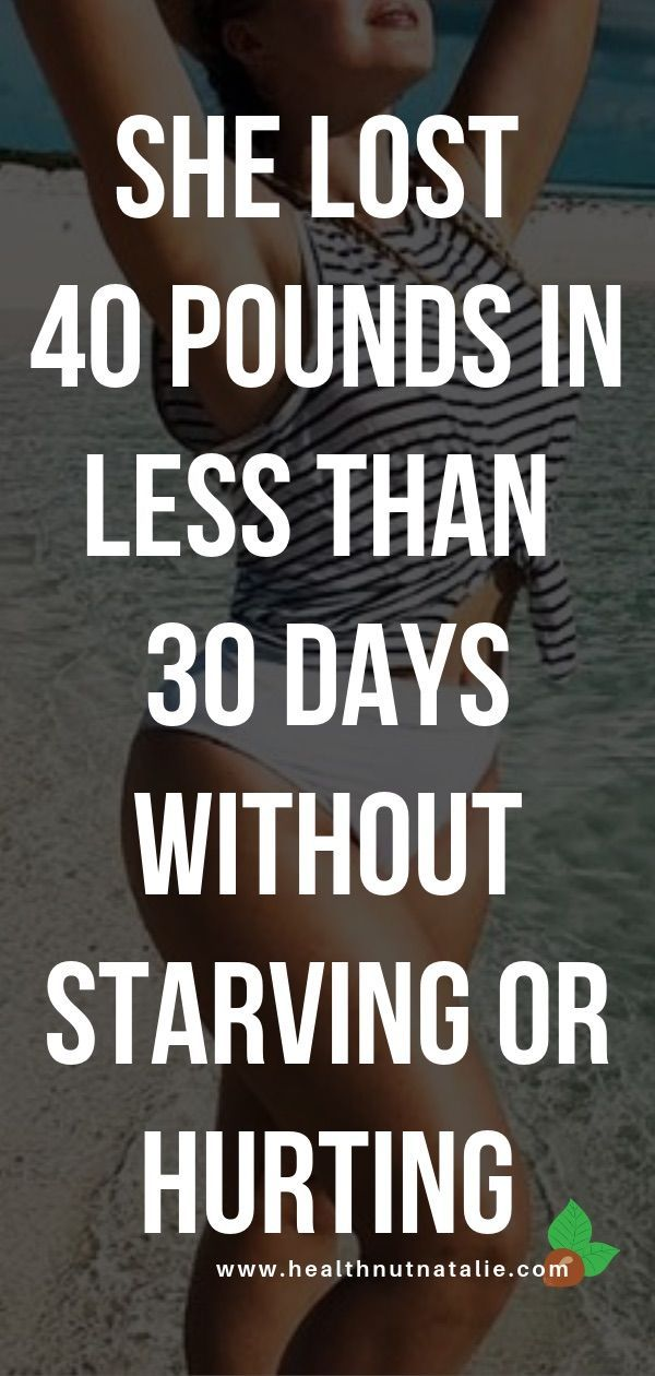 How I Lost 40 Pounds In Less Than 30 Days Without Starving