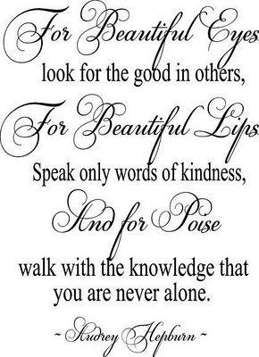 =)Thoughts, Words Of Wisdom, Inspiration, Audrey Hepburn, Audreyhepburn, Favorite Quotes, Beautiful Eye, True Beautiful, Hepburn Quotes