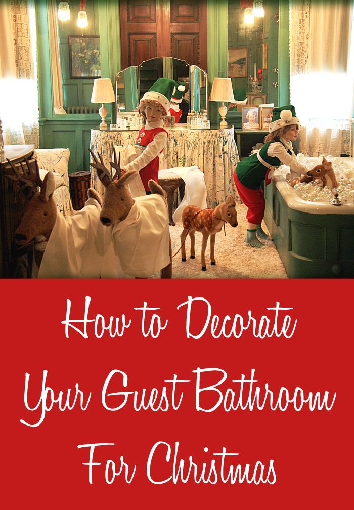 How to decorate your guest bathroom for christmas home - How to decorate a guest bathroom ...