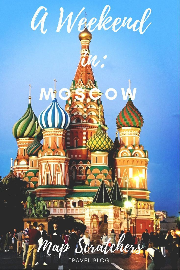 A Weekend In Moscow Read our blog on a weekend itinerary in Moscow