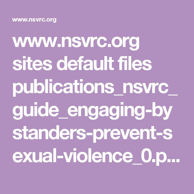 www.nsvrc.org sites default files publications_nsvrc_guide_engaging-bystanders-prevent-sexual-violence_0.pdf