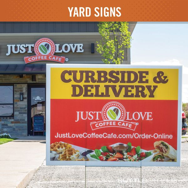 Yard Sign 18 Yard Signs Yard Just Love Coffee