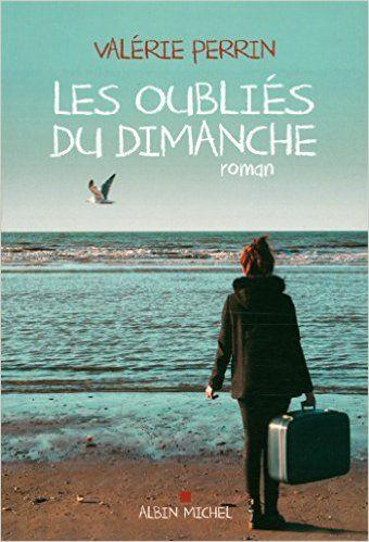 Amazon.fr - Les oubliés du dimanche - Valérie Perrin - Livres