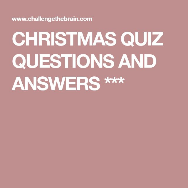 CHRISTMAS QUIZ QUESTIONS AND ANSWERS ***