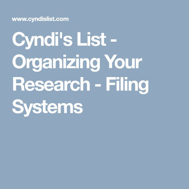Cyndi's List - Organizing Your Research - Filing Systems