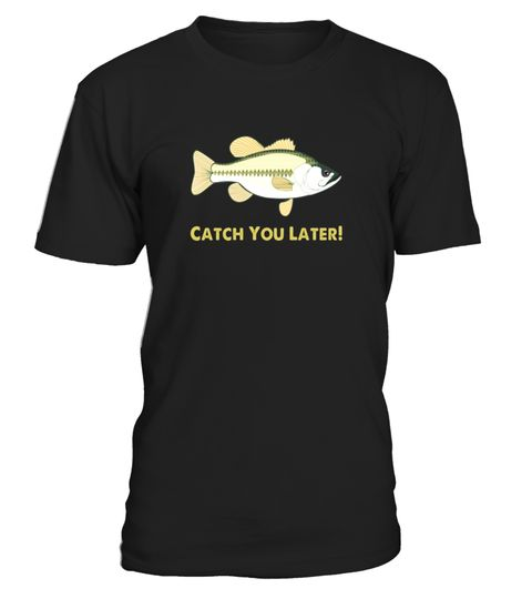 "# Funny Catch You Later Fishing T-shirt For Outdoor fans .  Special Offer, not available in shops      Comes in a variety of styles and colours      Buy yours now before it is too late!      Secured payment via Visa / Mastercard / Amex / PayPal      How to place an order            Choose the model from the drop-down menu      Click on ""Buy it now""      Choose the size and the quantity      Add your delivery address and bank details      And that's it!      Tags: Grab your fishing bait and…"