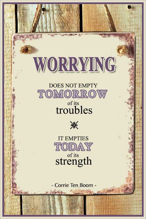 "Quote of the Day: ""Worrying does not empty tomorrow of its troubles it empties today of its strength."" ~ Corrie Ten Boom .... #quote #lifequote #inspiration #mindfulness #quoteoftheday"