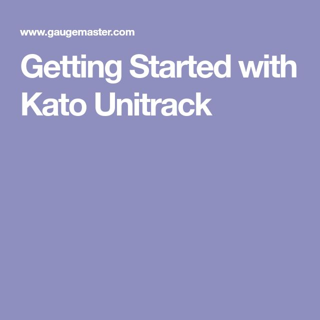 Getting Started with Kato Unitrack