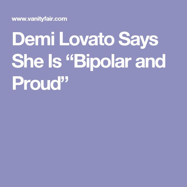 "Demi Lovato Says She Is ""Bipolar and Proud"""