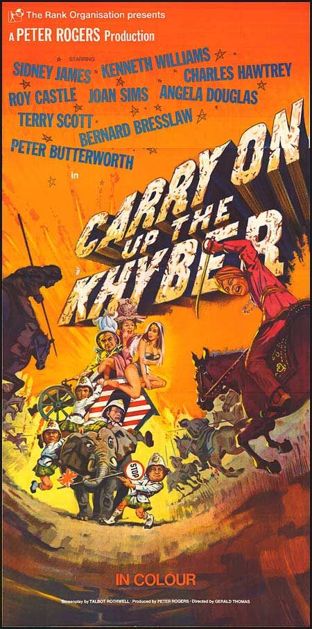 Carry On... Up The Khyber (1967) GB  C-88m.  Rank/Adder D: Gerald Thomas. Sidney James, Kenneth Williams, Joan Sims, Angela Douglas, Bernard Bresslaw, Roy Castle, Charles Hawtrey, Peter Butterworth, Terry Scott, Peter Gilmore. 13/02/07