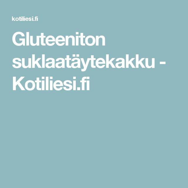 Gluteeniton suklaatäytekakku - Kotiliesi.fi