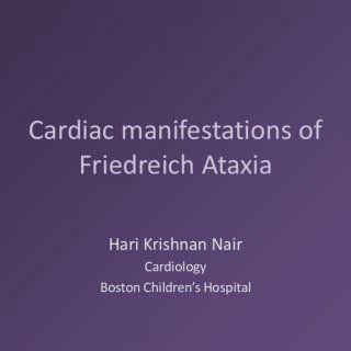 Cardiac manifestations of Friedreich Ataxia Hari Krishnan Nair Cardiology Boston Children's Hospital   Introduction •Most common inherited ataxia •Autosom. http://slidehot.com/resources/cardiac-manifestations-of-friedreich-ataxia.17858/