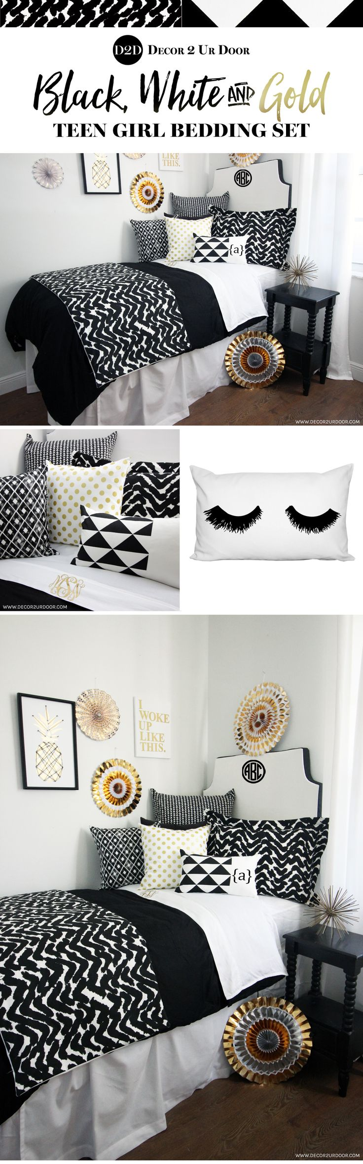 Trendy Black and White Dorm Room. Bold, black, and beautiful. This black and white (and gold!) dorm bedding set screams minimalist magnificence. These brand new fabrics feature geometric shapes, marker inspired prints, and textured furs. We're going back to basics here. Add a pop of gold in monograms + our gold polka dot pillow for a bit of glitz and glam. This black and white marker dorm bedding will be the absolute rage.