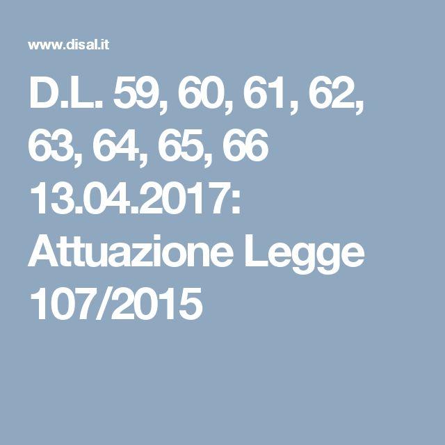 D.L. 59, 60, 61, 62, 63, 64, 65, 66  13.04.2017: Attuazione Legge 107/2015