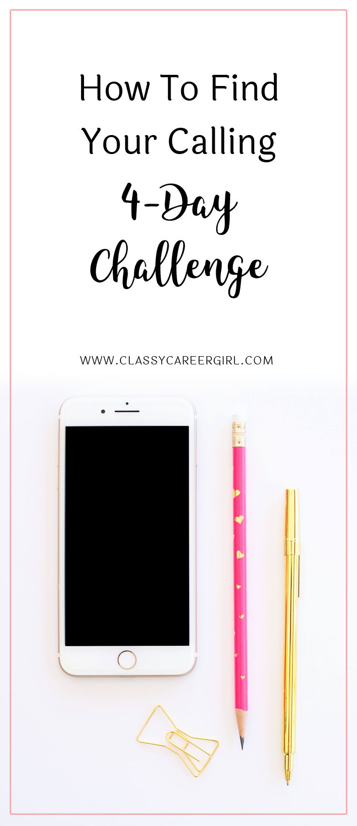 How To Find Your Calling 4-Day Challenge  You'll learn the 3 components that factor into your calling and an important warning. This training is a sneak peek of our Love Your Career Formula membership site.  Read more: http://www.classycareergirl.com/2017/02/find-your-calling-challenge/